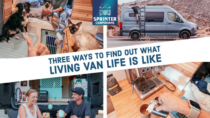 Three Ways To Find Out What Living Van Life Is Like Sprinter Campervans