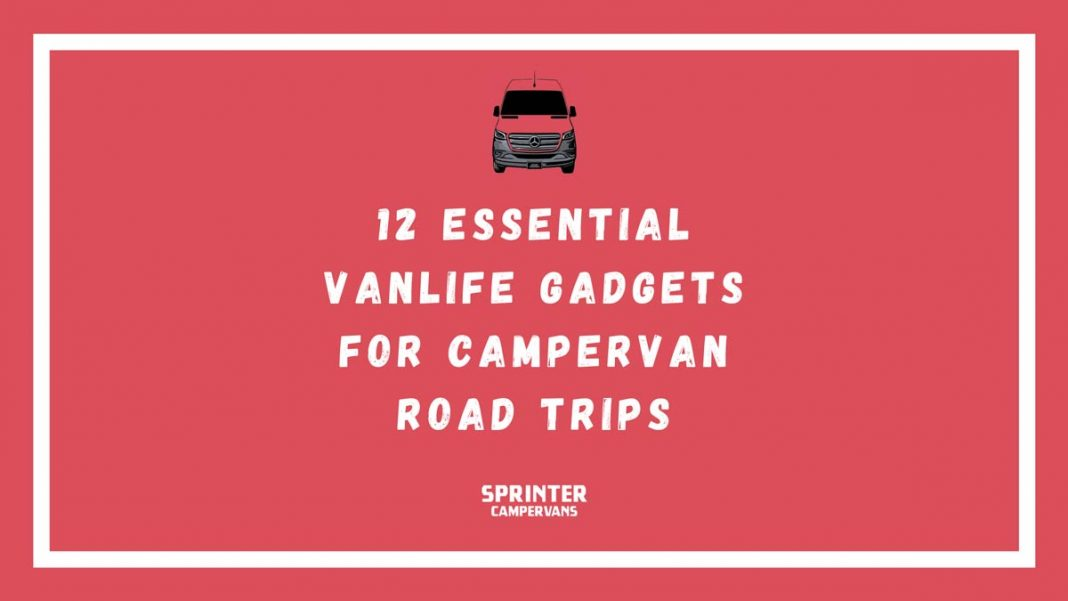 12 Essential Vanlife Gear and Gadgets Sprinter Campervans